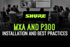MXA and P300 Installation and Best Practices