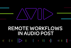 Remote Workflows in Audio Post