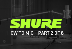 How To mic – Part 2 of 8