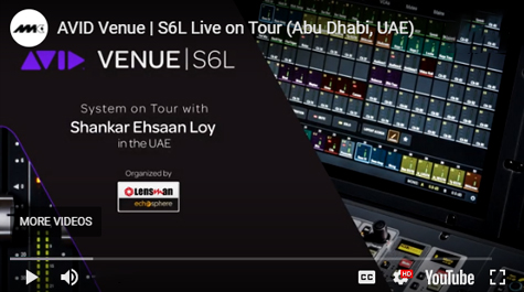 AVID Venue | S6L System on tour with Shankar Ensaan Loy in the UAE 2019.